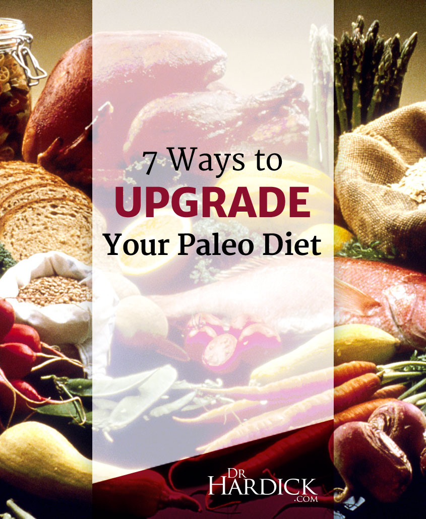 7 Ways to Upgrade your Paleo Diet