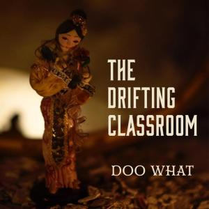 The Drifting Classroom - Oubliette - Doo What