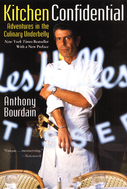 kitchen confidential book high end appliances the art of reviewing: anthony bourdain – driftless ...