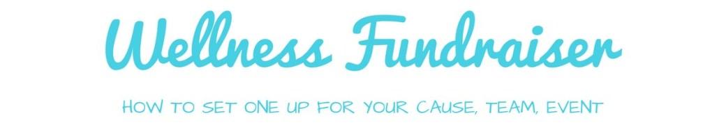 Wellness Fundraiser Banner