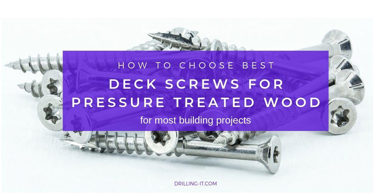 Best Deck Screws For Pressure Treated Wood Updated