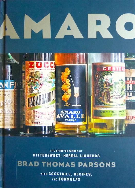 Amaro: The Spirited World of Bittersweet, Herbal Liqueurs