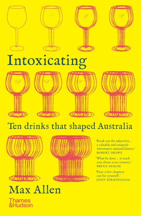 Intoxicating: Ten Drinks That Shaped Australia by Max Allen