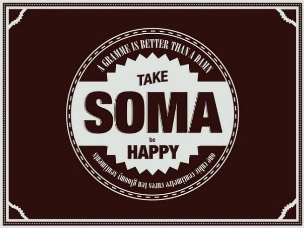 Take Soma Be Happy!