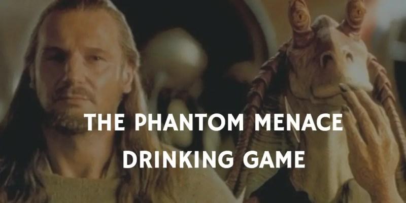 Star Wars drinking games - The Phantom Menace