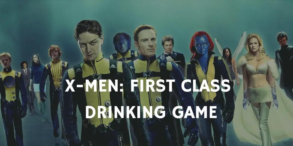 X-Men Prequel Drinking Games - First Class Drinking Game