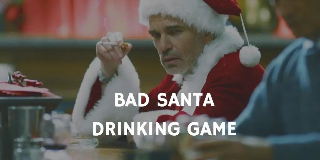 Christmas Movie Drinking Games - Bad Santa