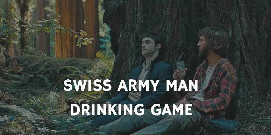 Movie Drinking Games Staring Daniel Radcliffe - Swiss Army Man