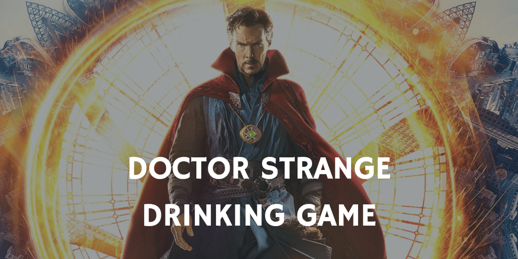A Marvel Drinking Game for Every Movie - Doctor Strange