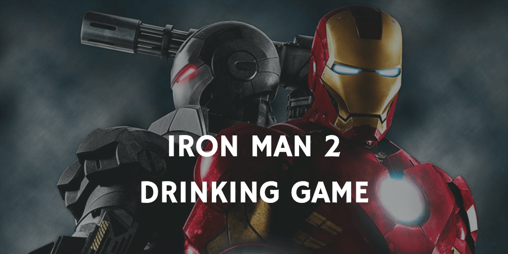 A Marvel Drinking Game for Every Movie - Iron Man 2