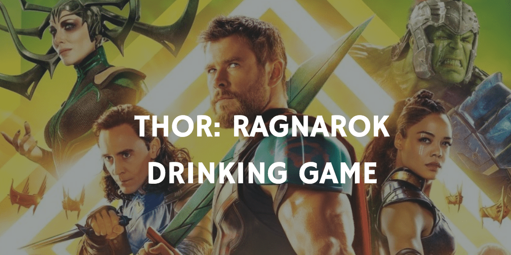 A Marvel Drinking Game for Every Movie - Thor: Ragnarok