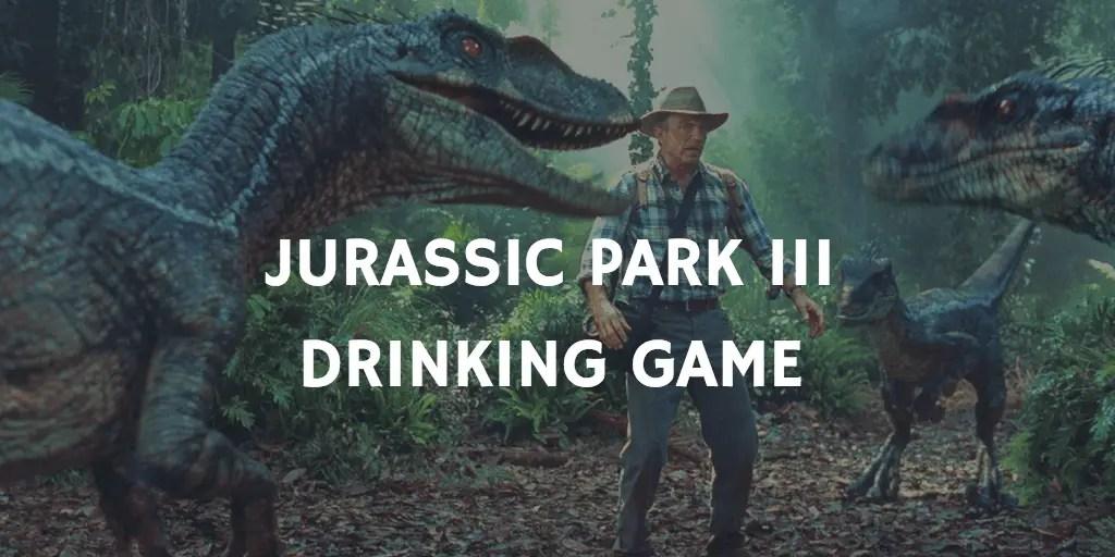 Jurassic Park III Drinking Game