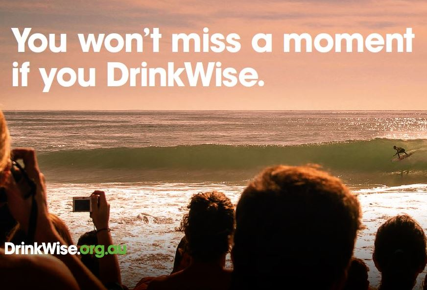 DrinkWise  You wont miss a moment if you DrinkWise