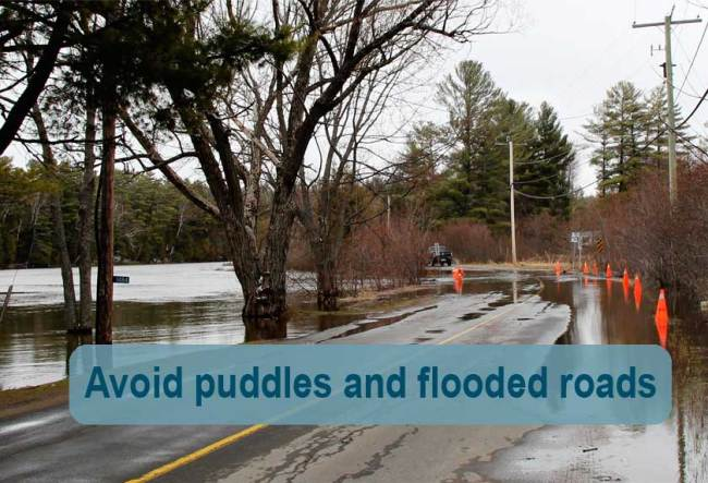 Don't drive into flooded roadways
