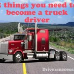 5 Things You Need To Become A Truck Driver