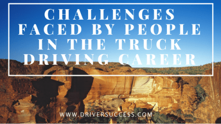 Challenges faced by people in the truck driving careeer