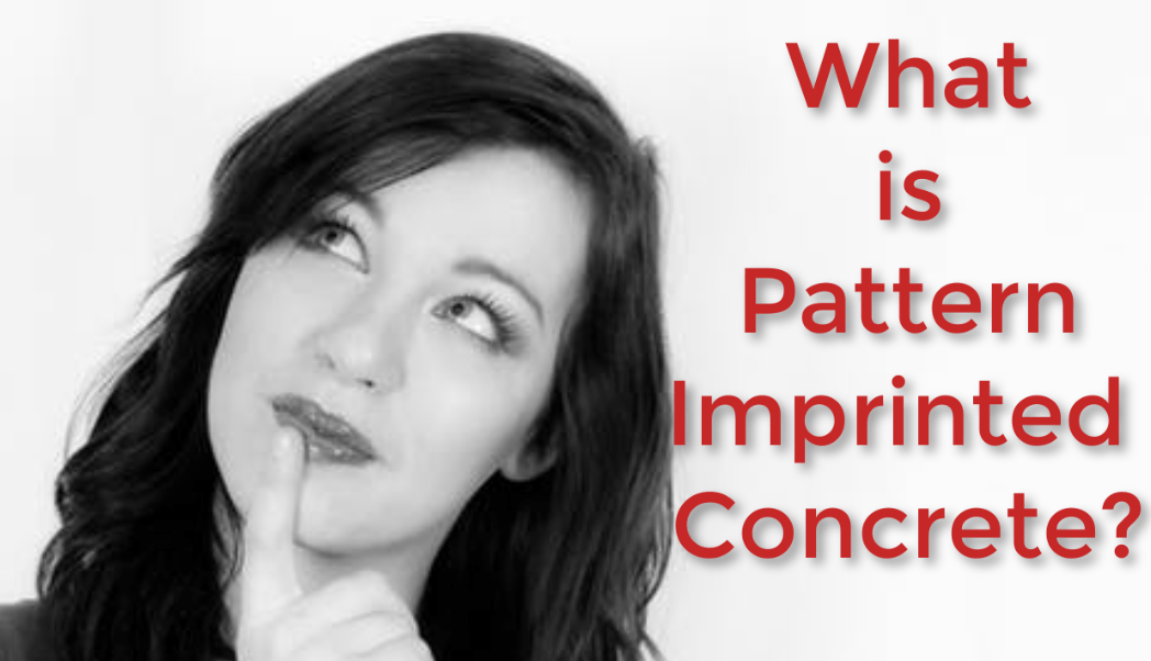 What is Pattern Imprinted Concrete?