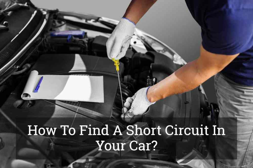 medium resolution of how to find a short circuit in your car