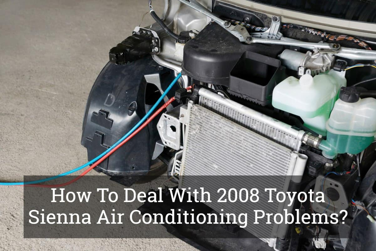 hight resolution of how to deal with 2008 toyota sienna air conditioning problems