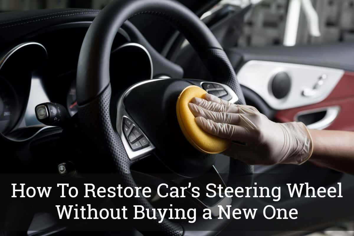 How To Restore Cars Steering Wheel Without Buying a New One