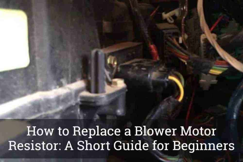 medium resolution of how to replace a blower motor resistor
