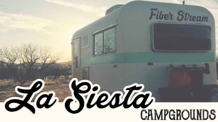 La Siesta Campgrounds – Arivaca, Arizona