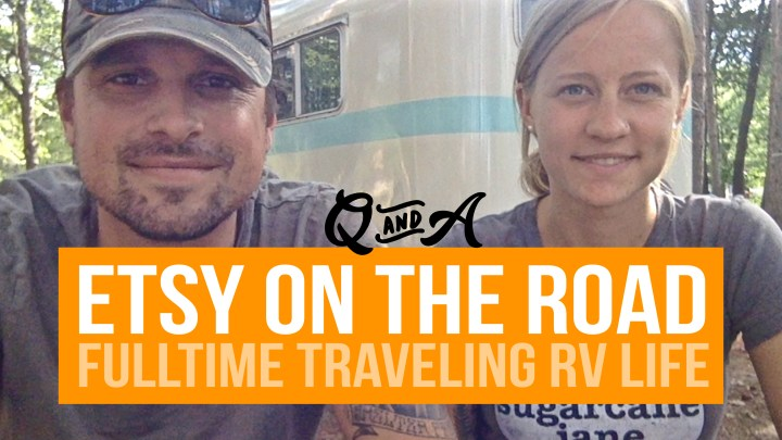 Q&A – Etsy on the Road – Fulltime RV Traveling Lifestyle