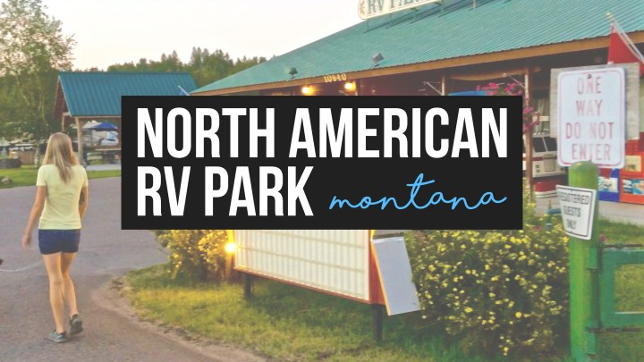 North American RV Park – West Glacier, Montana