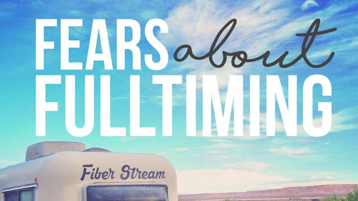 Q&A – Fears About Fulltime RV Living