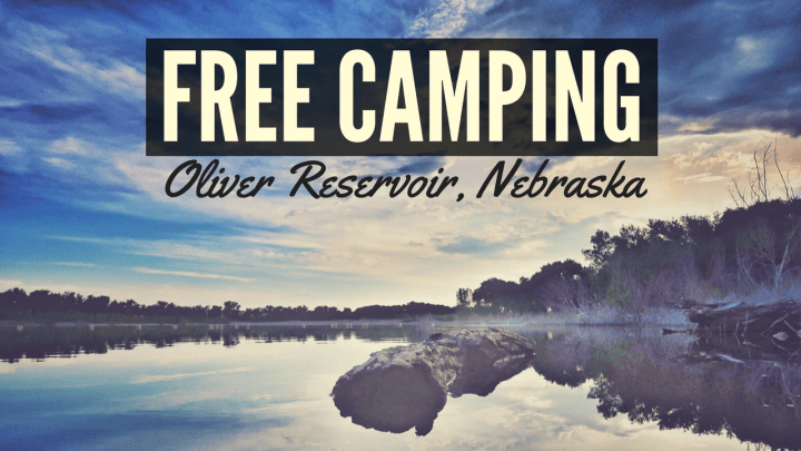 Free Camping at Oliver Reservoir, Nebraska