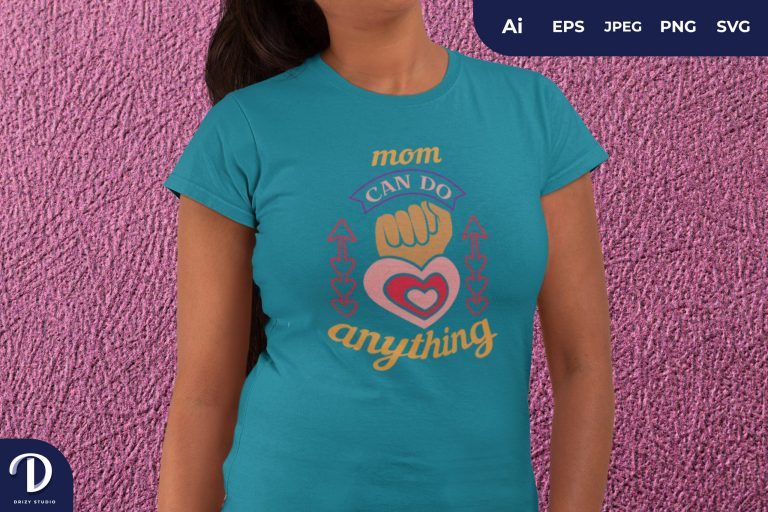 Fist Mom Can Do Anything for T-Shirt Design