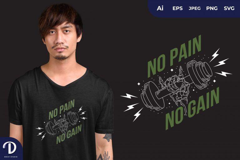 Green No Pain No Gain for T-Shirt Design