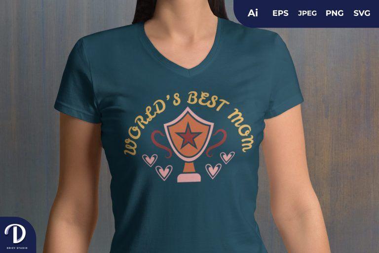 Champion World's Best Mom for T-Shirt Design