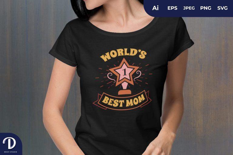 1st Rank World's Best Mom for T-Shirt Design