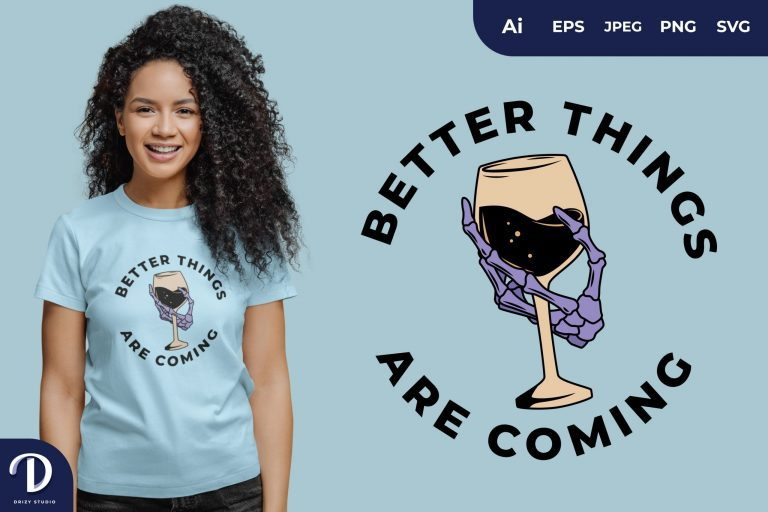 Preview image of Chardonnay Better Things Are Coming for T-Shirt Design