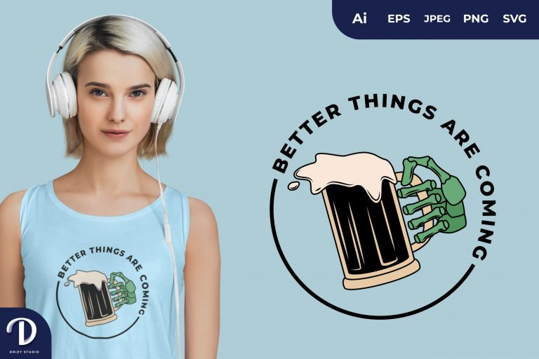 Mug Better Things Are Coming for T-Shirt Design