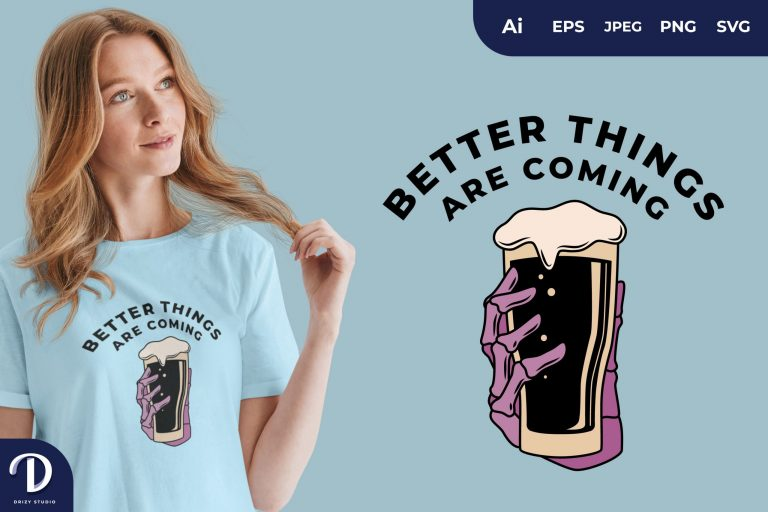 Weizen Better Things Are Coming for T-Shirt Design