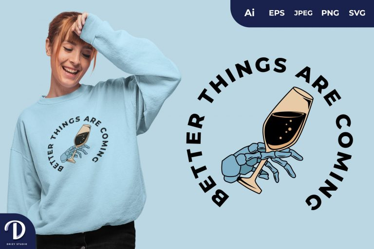 Preview image of Champagne Better Things Are Coming for T-Shirt Design