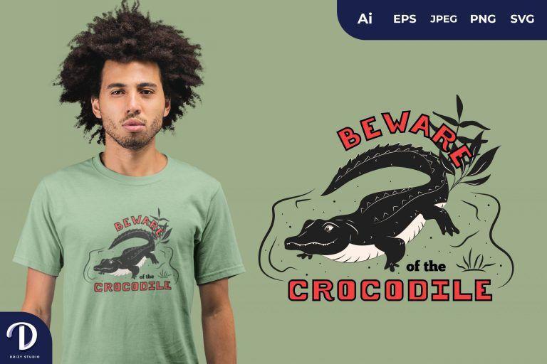 Beware Of The Crocodile for T-Shirt Design