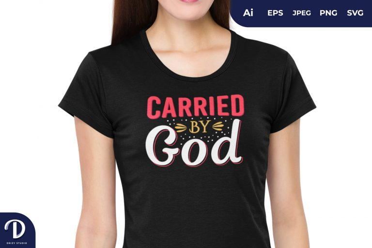 Carried By God for T-Shirt Design