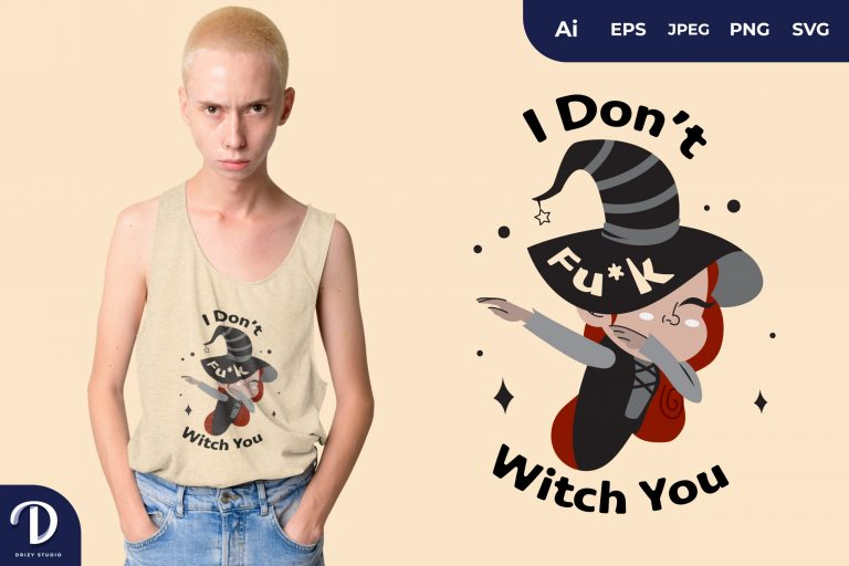 Preview image of Dab I Don't Fu*k Witch You for T-Shirt Design