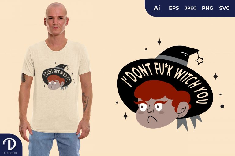 Angry I Don't Fu*k Witch You for T-Shirt Design