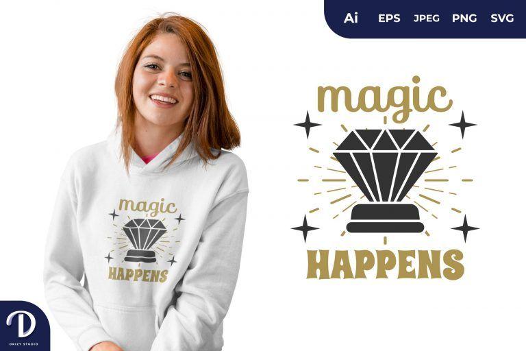 Diamond Magic Happens for T-Shirt Design