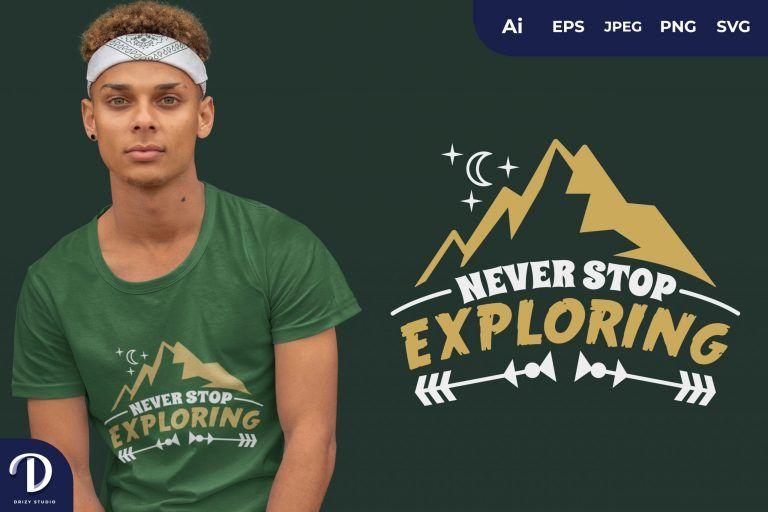 Mountain Never Stop Exploring for T-Shirt Design