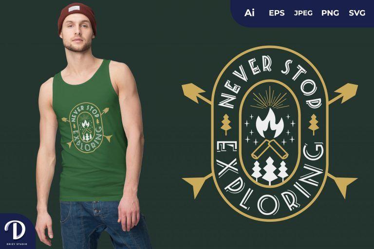 Bon Fire Never Stop Exploring for T-Shirt Design