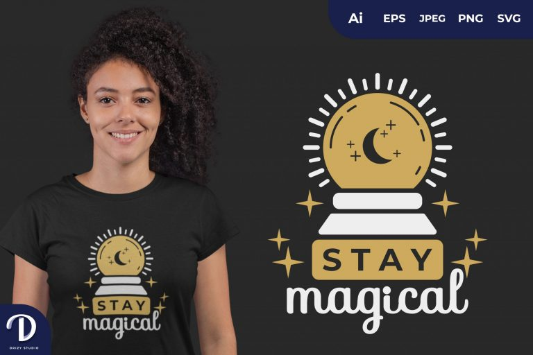 Crystal Ball Stay Magical for T-Shirt Design