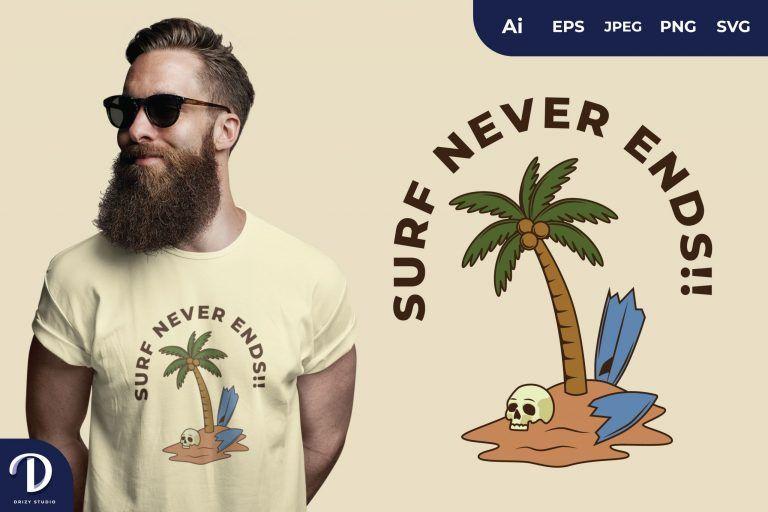 Beach Surf Never Ends for T-Shirt Design