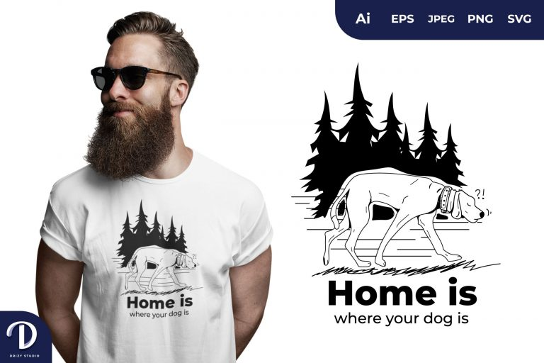 Preview image of Home is Where Your Dog is for T-Shirt Design