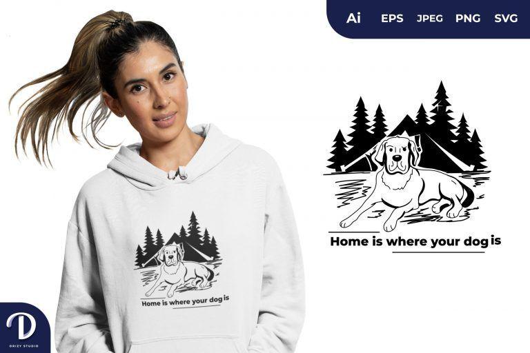 Labrador Retriever Home is Where Your Dog is for T-Shirt Design