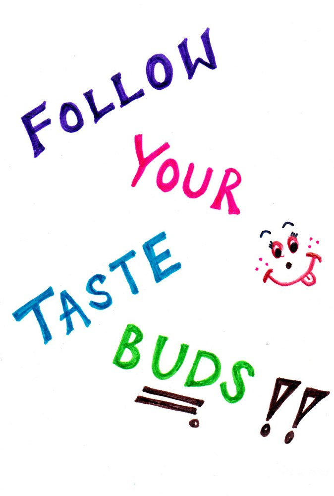 Follow Your Taste Buds (1/6)